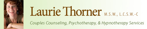 Laurie Thorner: M.S.W, L.C.S.W.-C, Couples Counseling, Psychotherapy, and Hypnotherpy Services